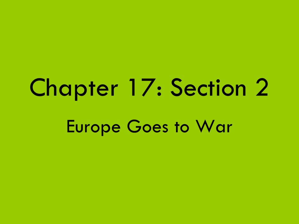 Chapter 17: Section 2 Europe Goes to War