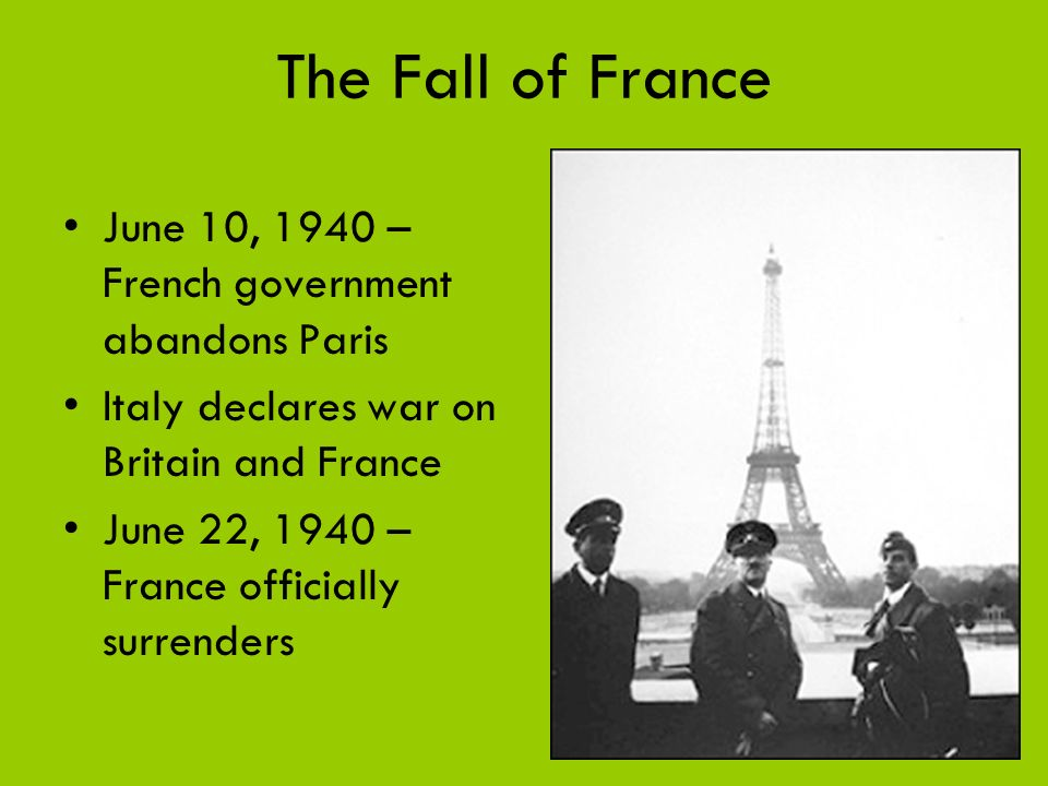 The Fall of France June 10, 1940 – French government abandons Paris