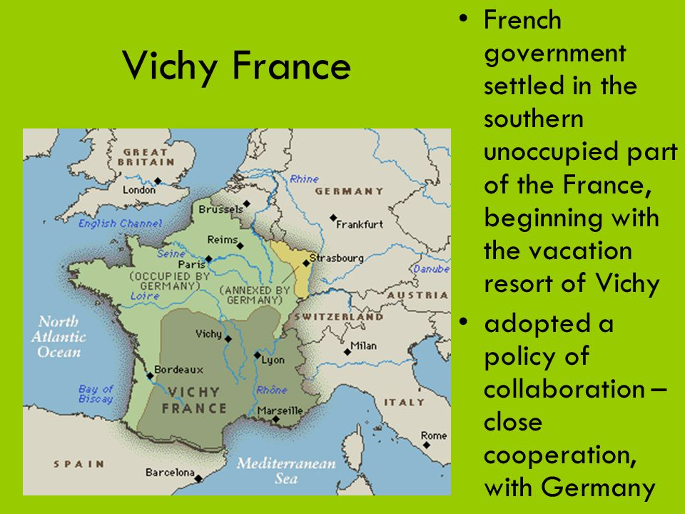 French government settled in the southern unoccupied part of the France, beginning with the vacation resort of Vichy