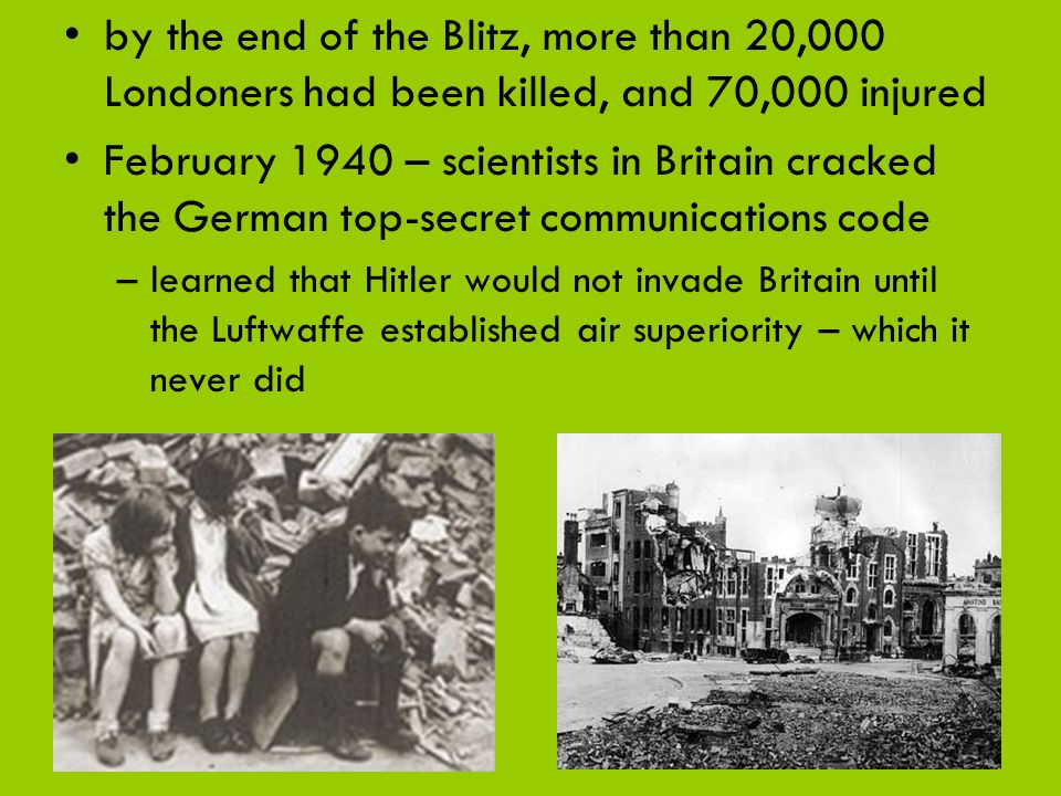 by the end of the Blitz, more than 20,000 Londoners had been killed, and 70,000 injured