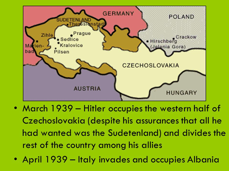 April 1939 – Italy invades and occupies Albania