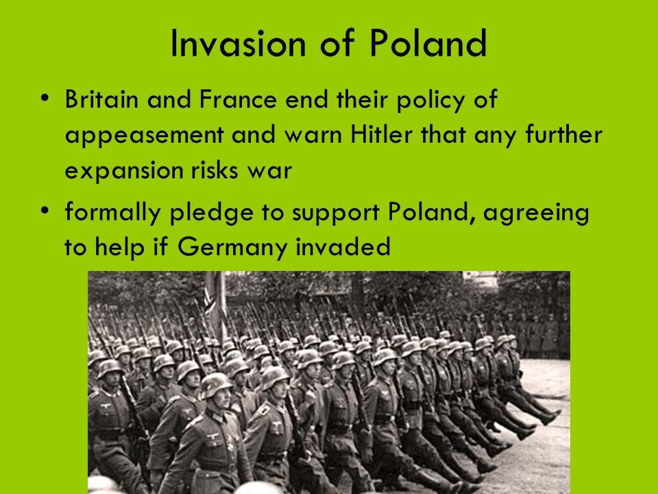 Invasion of Poland Britain and France end their policy of appeasement and warn Hitler that any further expansion risks war.