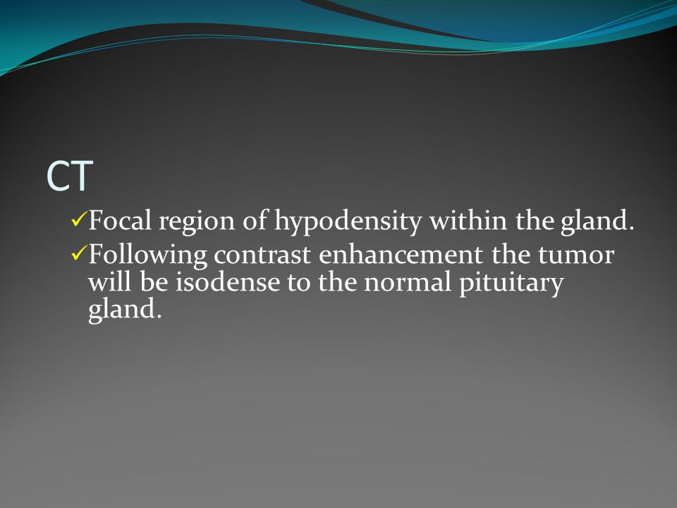 CT Focal region of hypodensity within the gland.