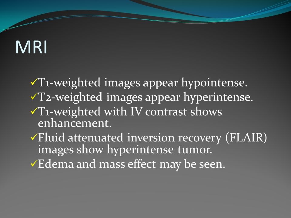 MRI T1-weighted images appear hypointense.
