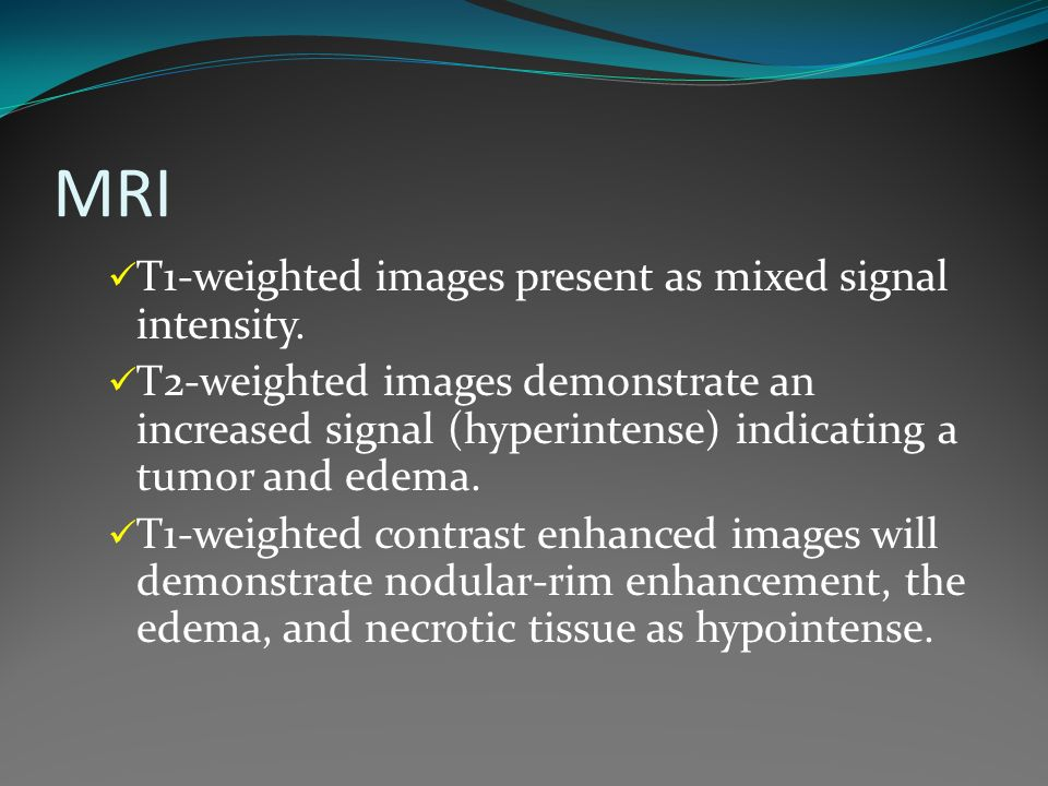 MRI T1-weighted images present as mixed signal intensity.
