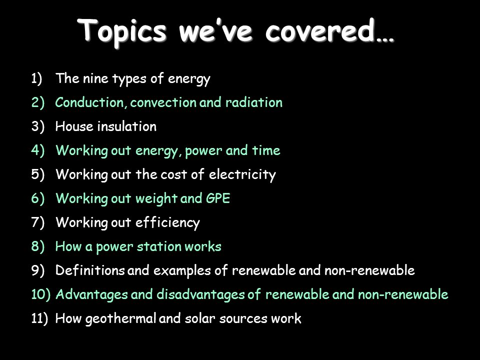 Topics we've covered… The nine types of energy