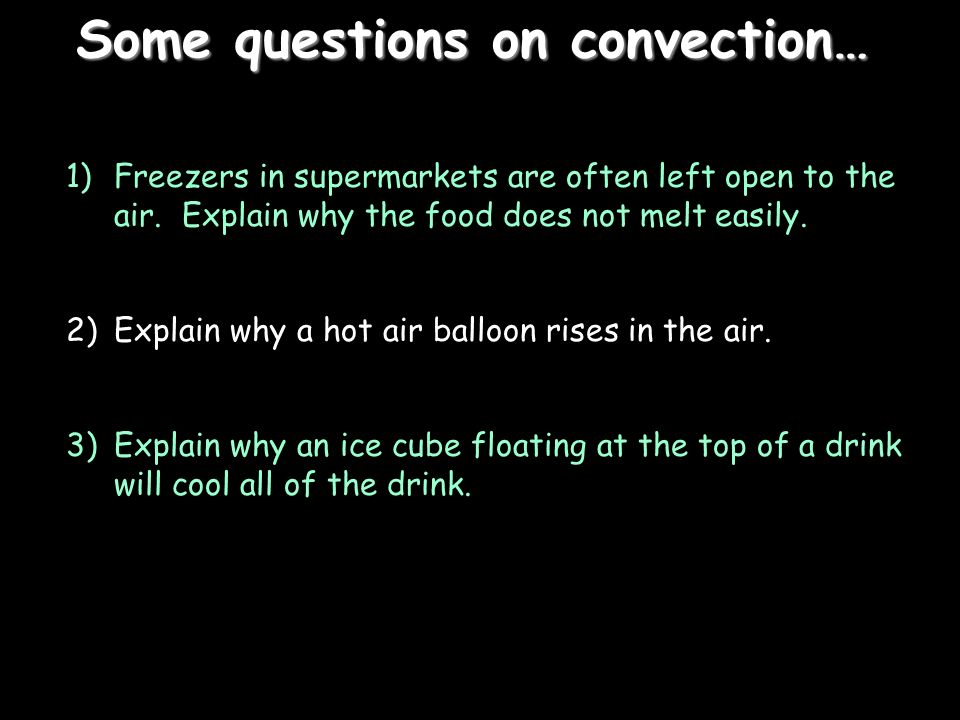 Some questions on convection…