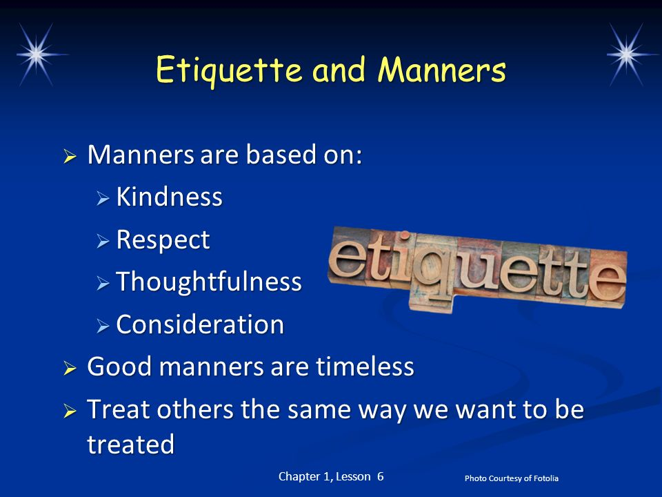 etiquette and courtesy Courtesy demands one to be modest, tasteful and decent in his talking to and behaving with others courtesy is the gift of treating others with warmth and respect it means according dignity to people by being considerate, responsive, and kind in our dealings with them.