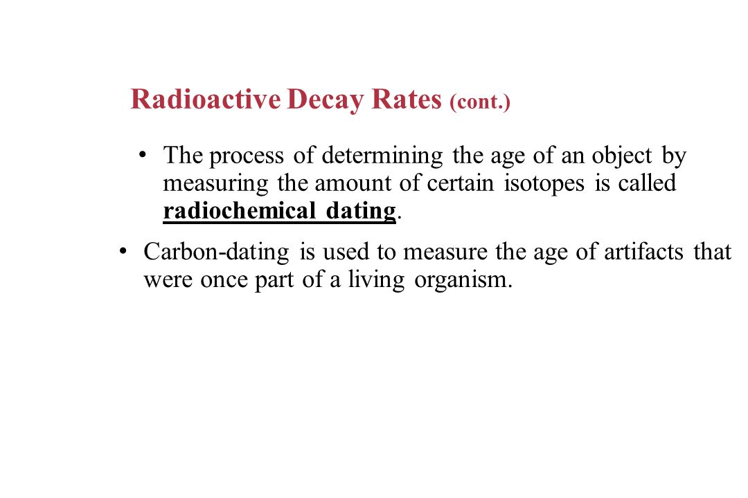 Radioactive dating (determining the age of an object) is based on
