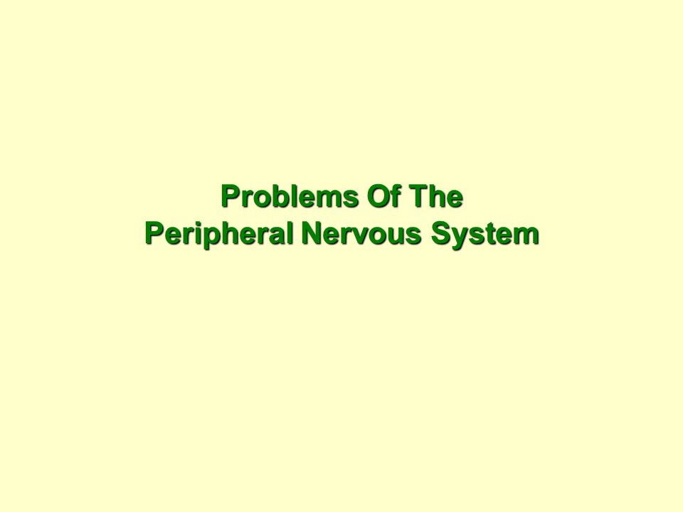 Problems Of The Peripheral Nervous System