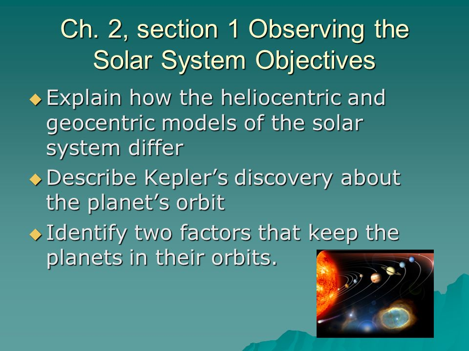 Ch. 2, section 1 Observing the Solar System Objectives