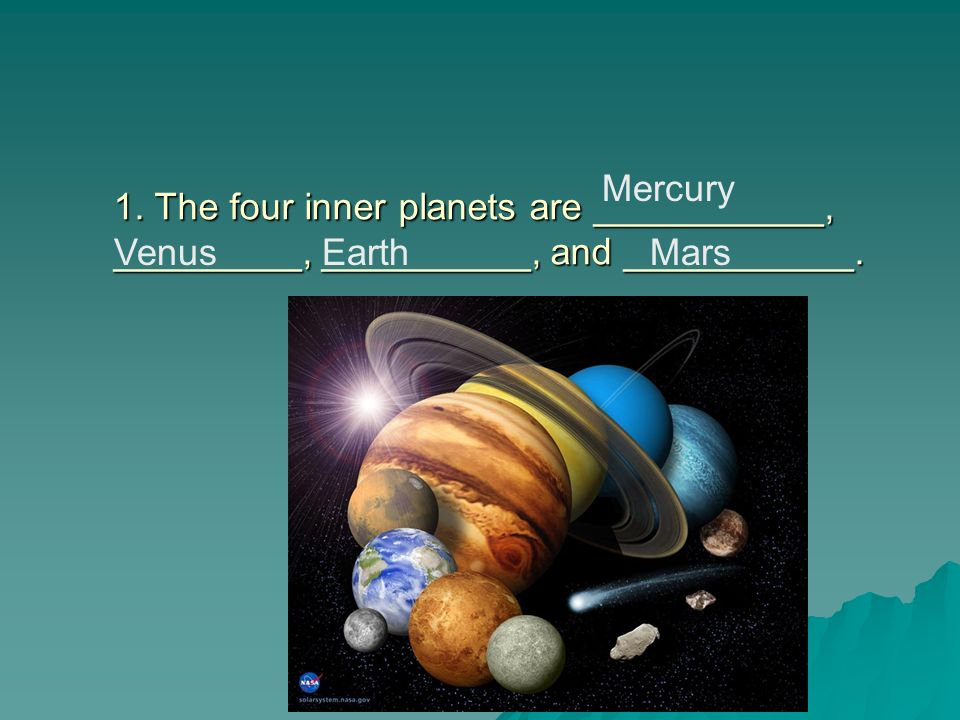 1. The four inner planets are ___________, _________, __________, and ___________.