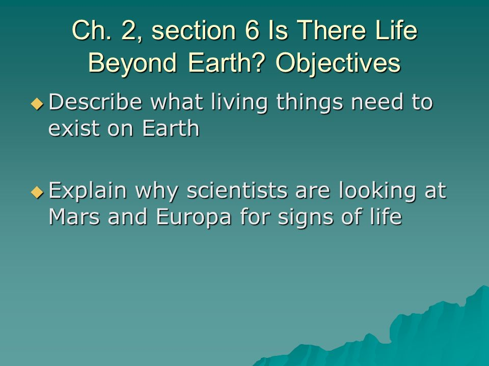 Ch. 2, section 6 Is There Life Beyond Earth Objectives