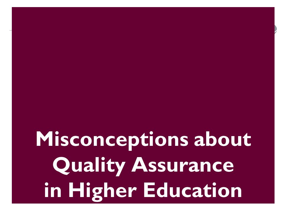 quality assurance in higher education The uk context and the uk quality code for higher education in the uk, each institution of higher education is responsible for ensuring the quality and standards of.