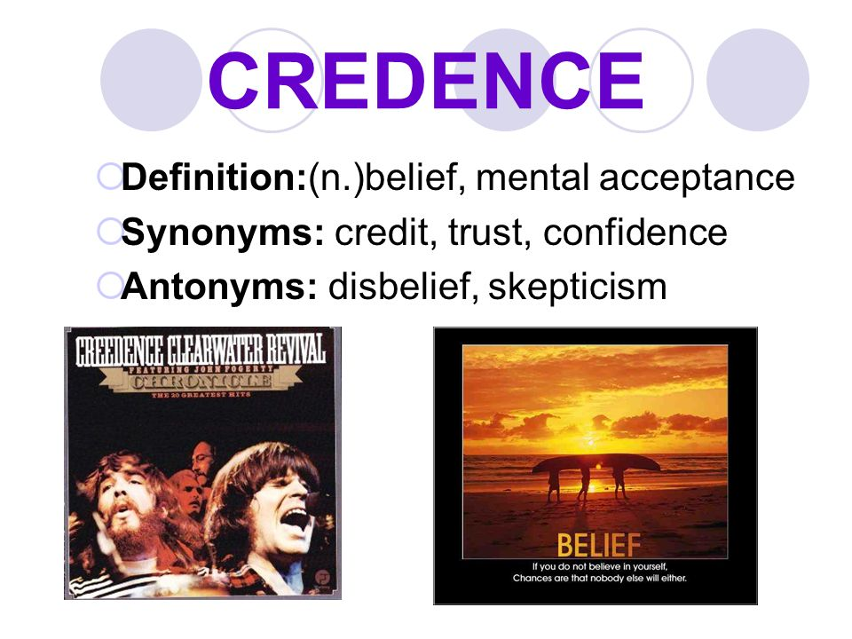 Level g unit 3 vocabulary ppt video online download - Credence definition ...