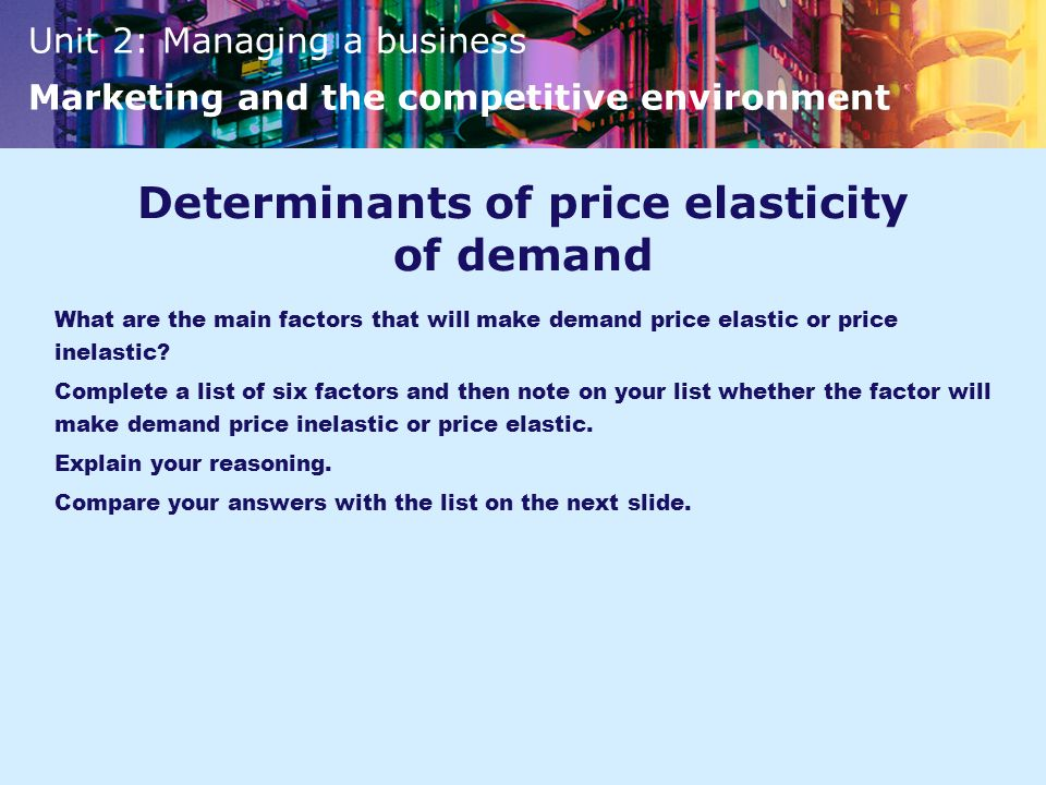 list and explain the four determinants of price elasticity of demand Determinants/factors of price elasticity of supply: the main determinants/factors which determine the degree of price elasticity of supply are as under: (i) time period time is the most significant factor which affects the elasticity of supply.