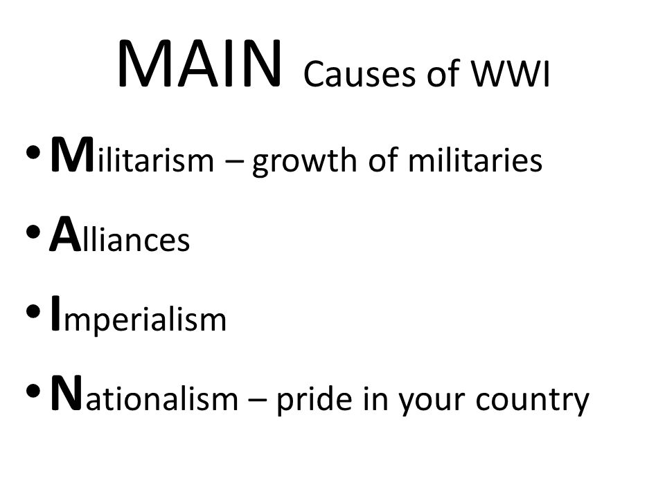 4 main causes of ww1 essay The major causes of american involvement in wwi essays there were several causes for american involvement in world war one the united states' policy in 1914 embraced issues concerning strict isolationism and neutrality although the united states hoped they would sustain their neutra.