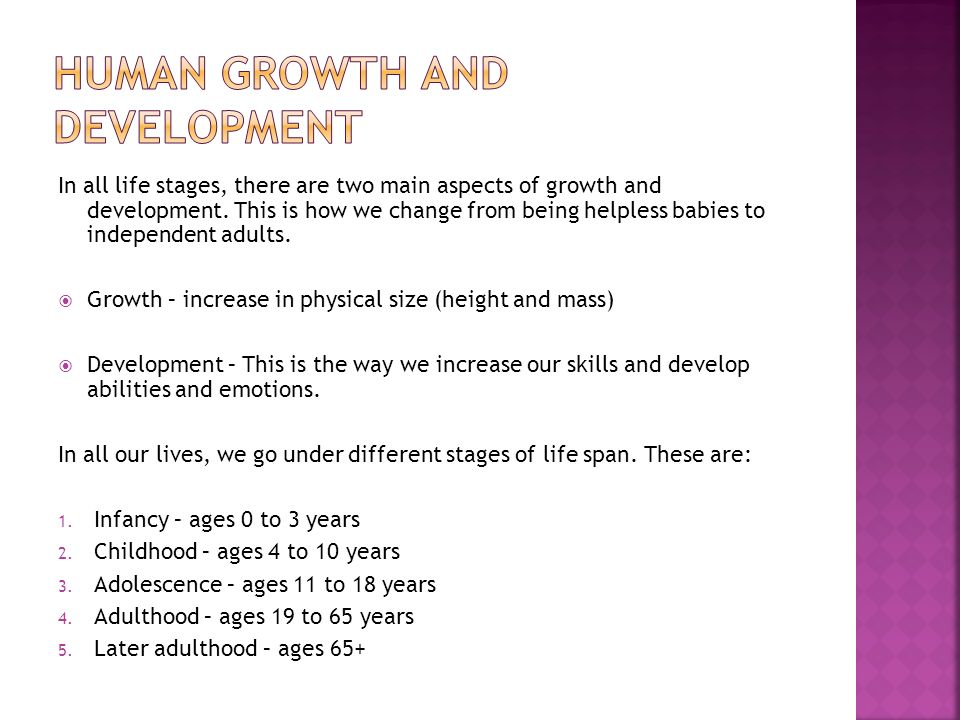 unit 4 human growth development Human development: human development, the process of growth and change that takes place between birth and maturity human growth is far from being a simple and uniform process of becoming taller or larger.