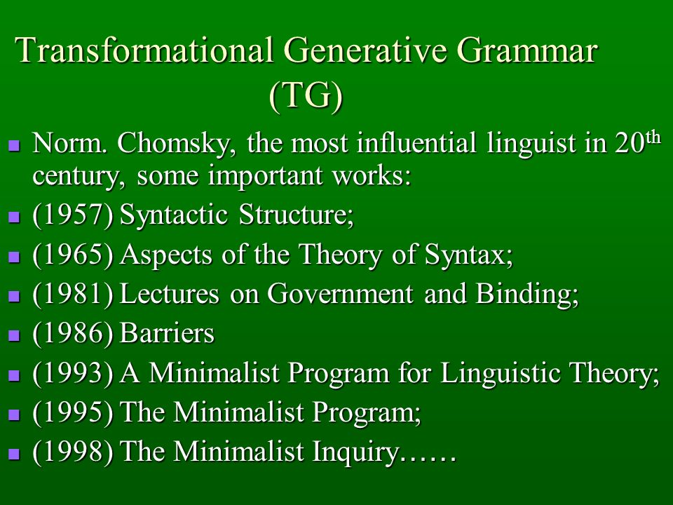 Transformational Generative Grammar (TG)