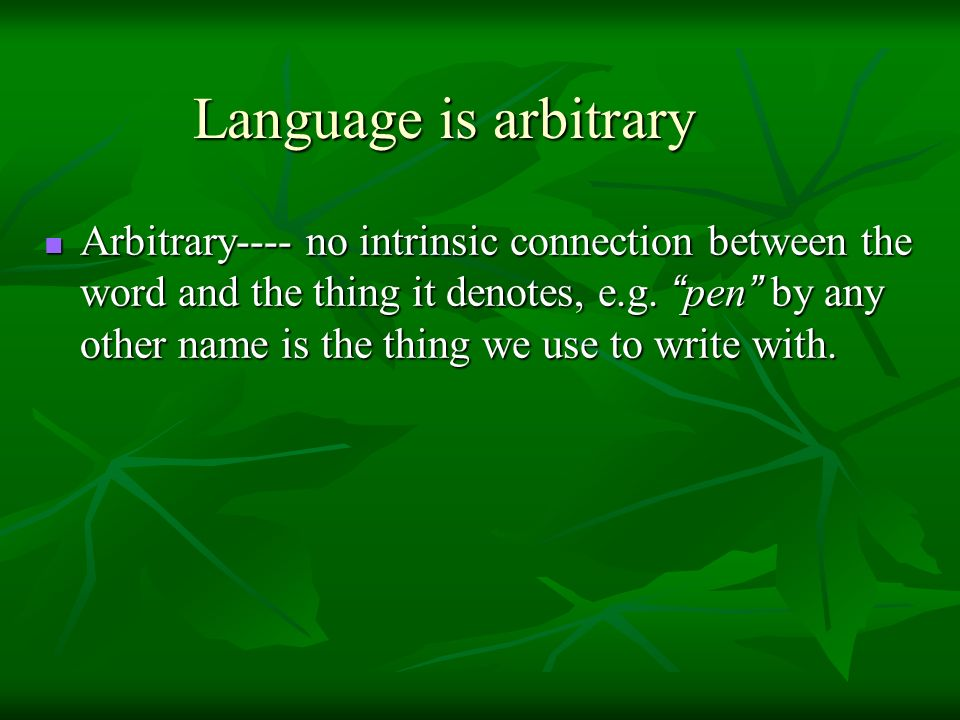 Language is arbitrary