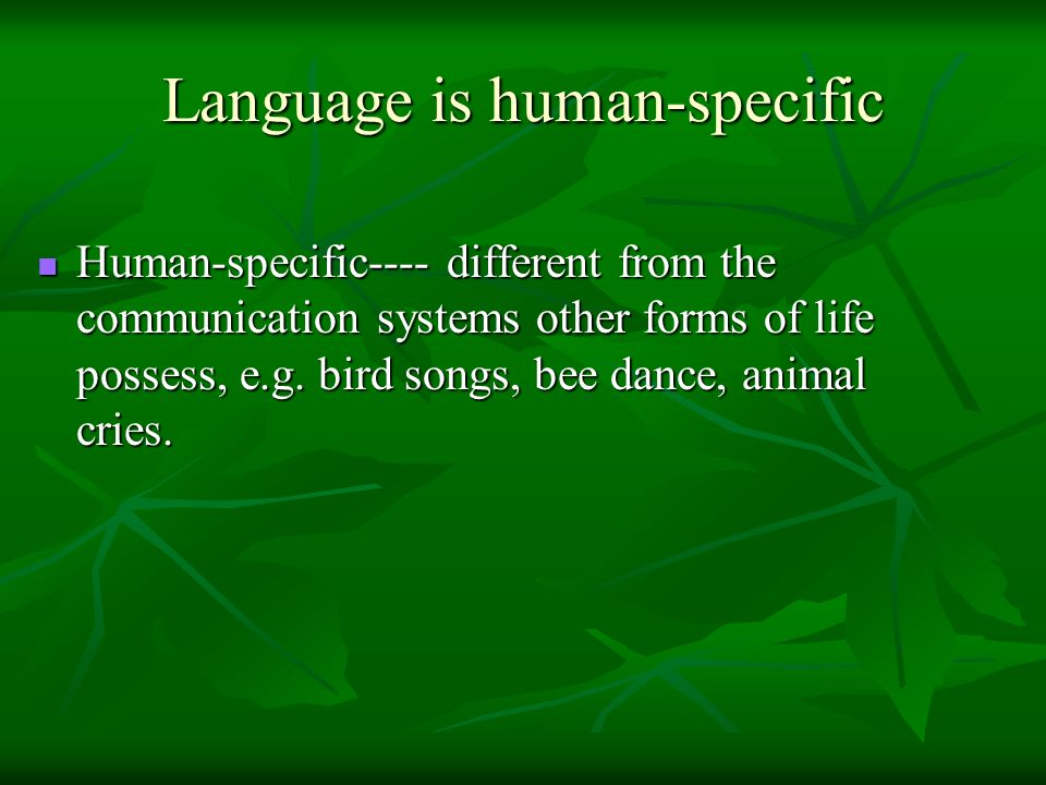 Language is human-specific