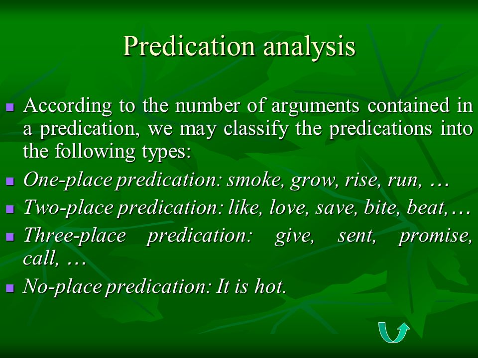 Predication analysis According to the number of arguments contained in a predication, we may classify the predications into the following types: