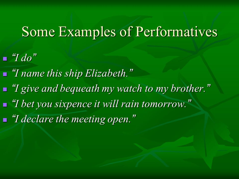 Some Examples of Performatives