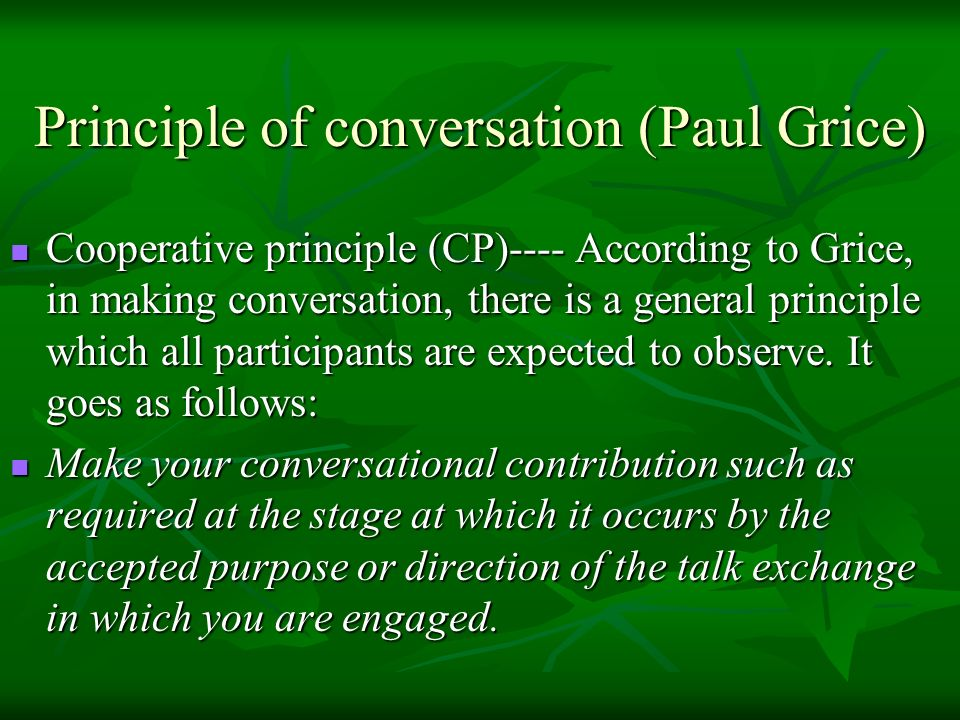 Principle of conversation (Paul Grice)