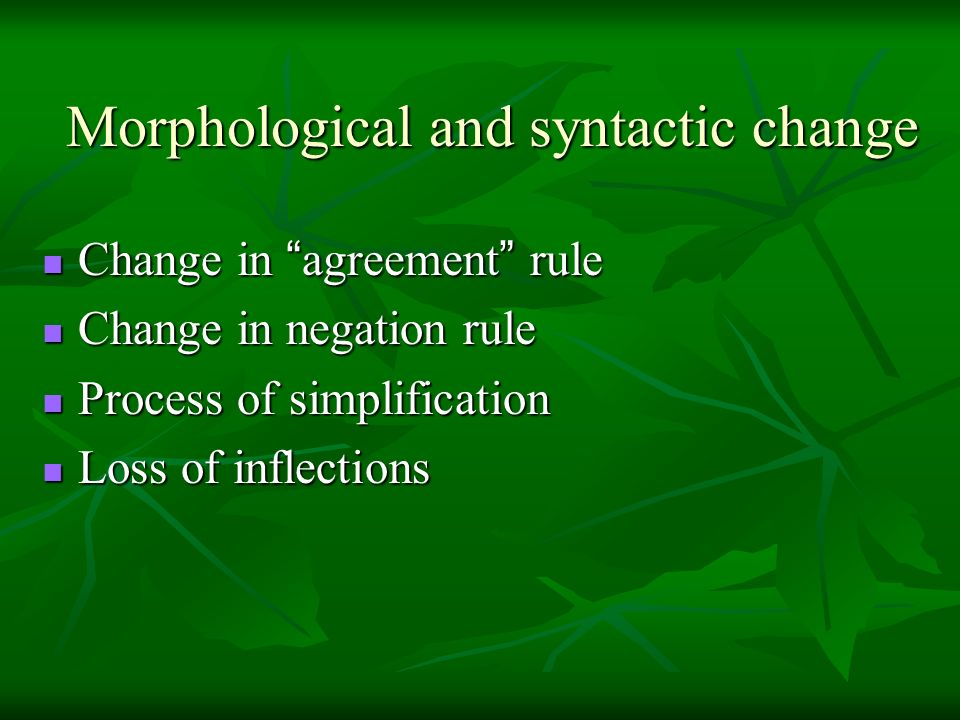 Morphological and syntactic change