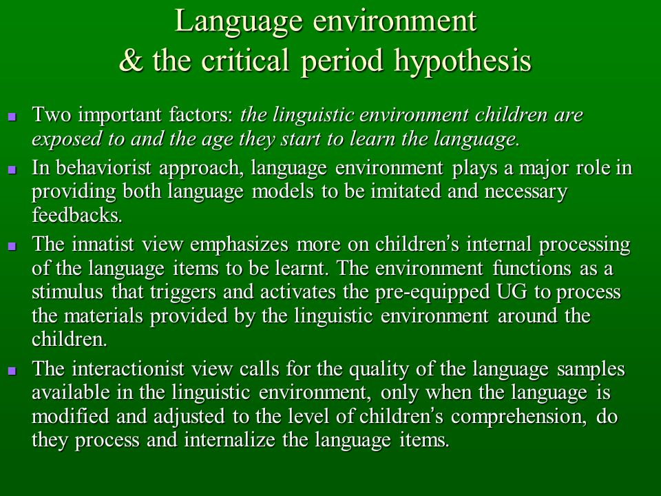Language environment & the critical period hypothesis