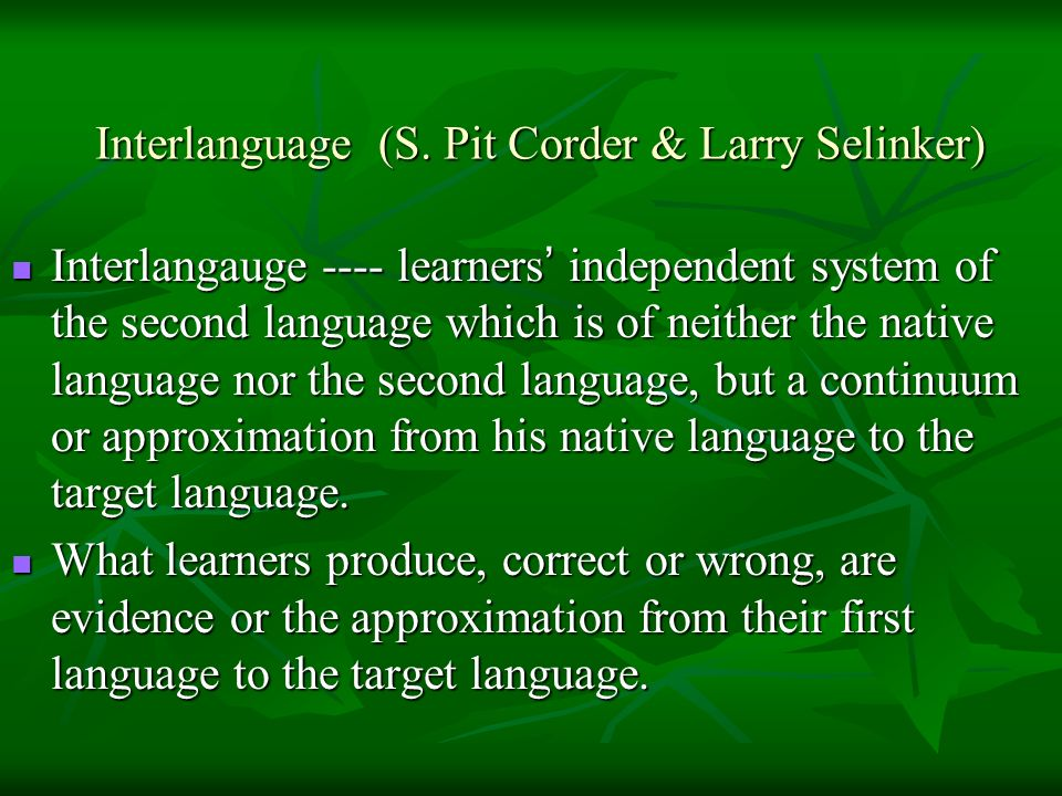 Interlanguage (S. Pit Corder & Larry Selinker)