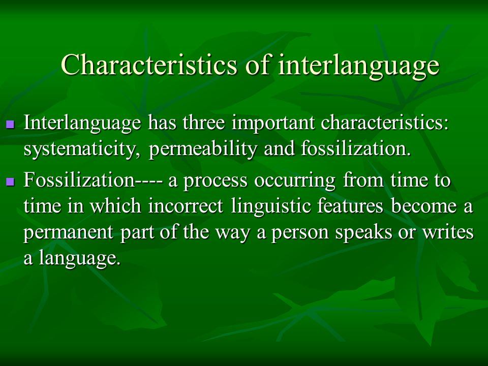 Characteristics of interlanguage