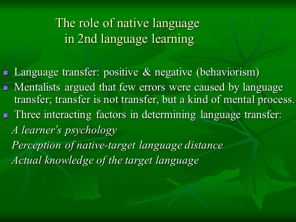 The role of native language in 2nd language learning
