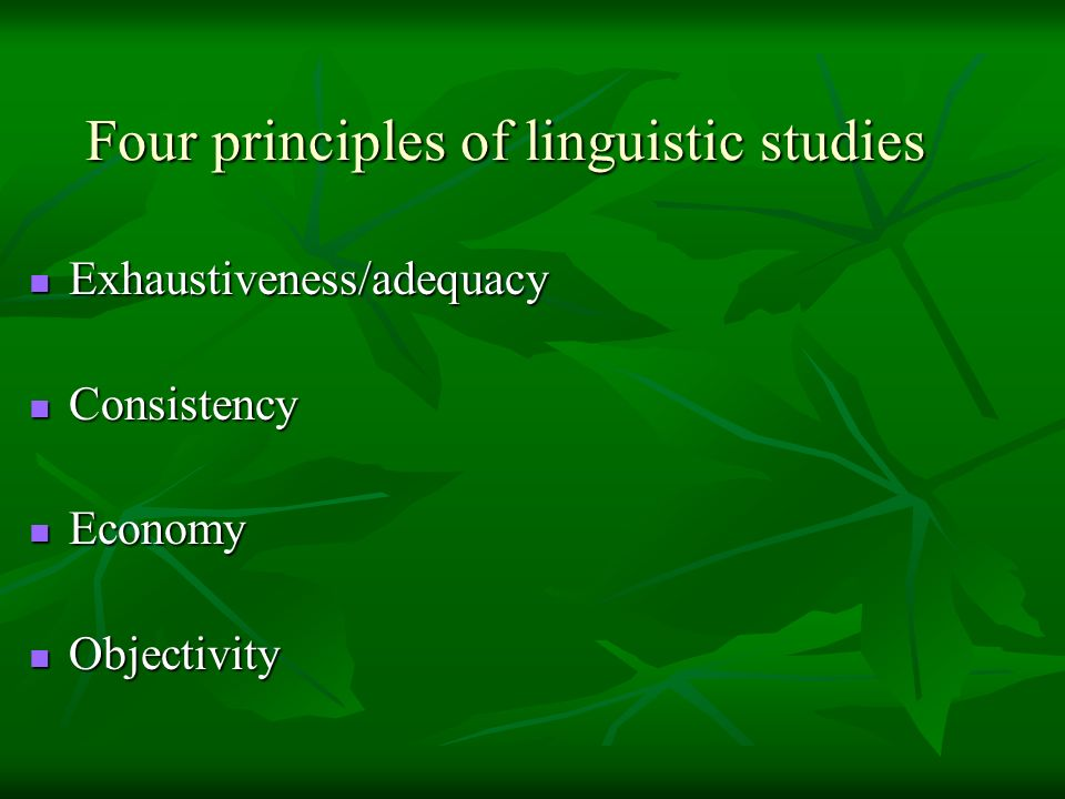 Four principles of linguistic studies