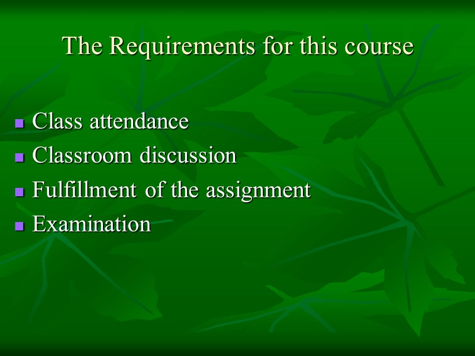 The Requirements for this course