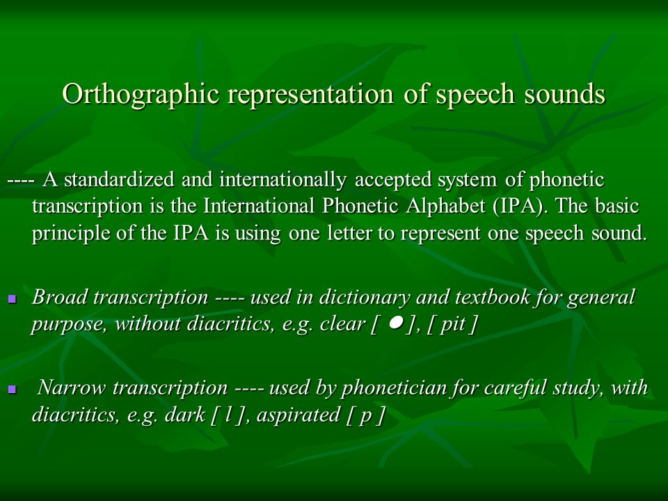 Orthographic representation of speech sounds