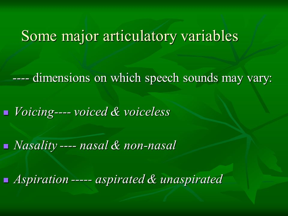 Some major articulatory variables