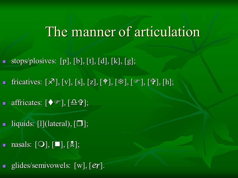 The manner of articulation