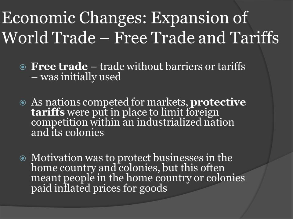 Economic Changes: Expansion of World Trade – Free Trade and Tariffs