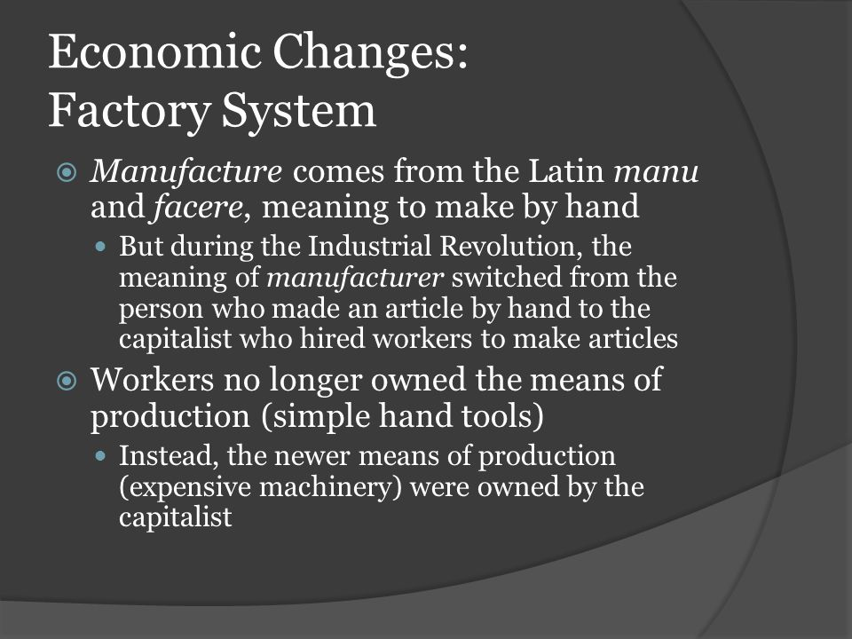 Economic Changes: Factory System