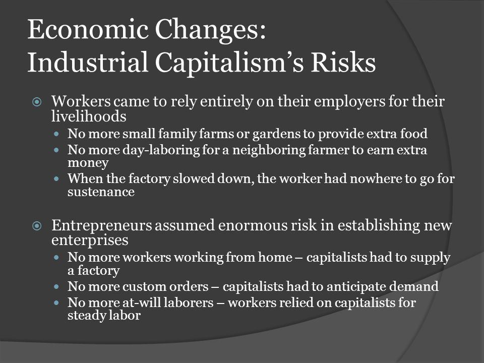 Economic Changes: Industrial Capitalism's Risks