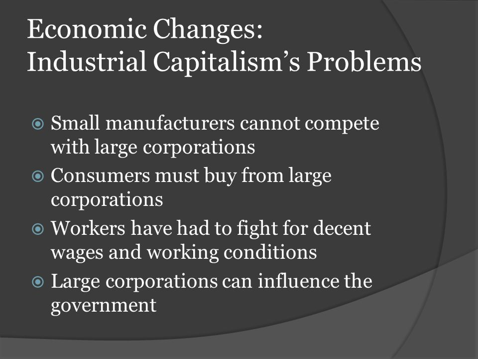 Economic Changes: Industrial Capitalism's Problems