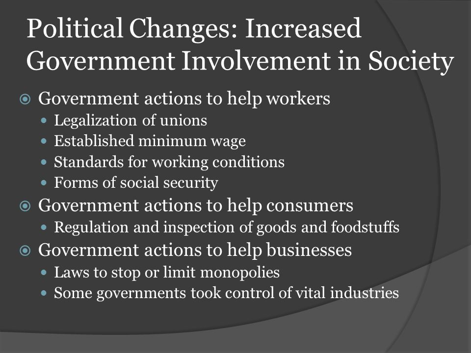 Political Changes: Increased Government Involvement in Society
