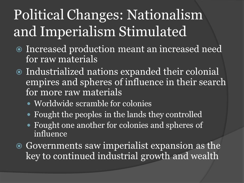 Political Changes: Nationalism and Imperialism Stimulated
