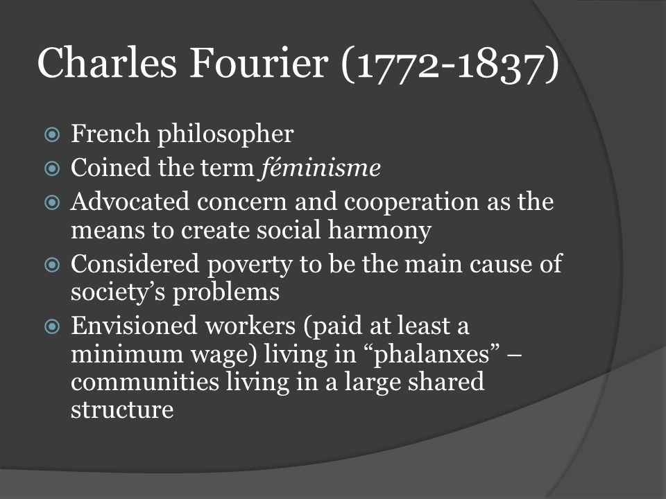 Charles Fourier ( ) French philosopher