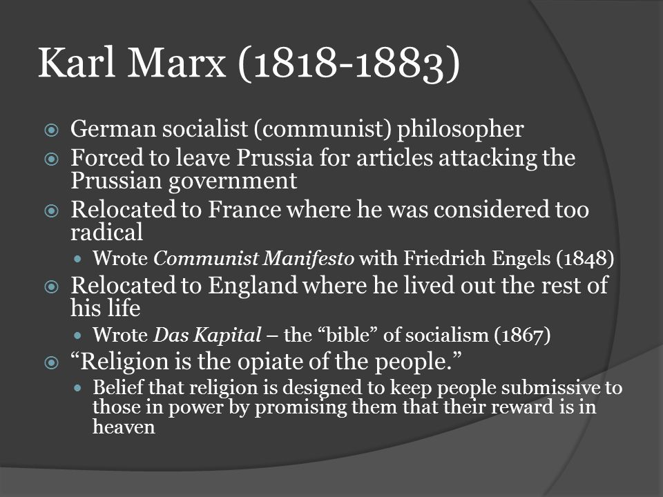 Karl Marx ( ) German socialist (communist) philosopher