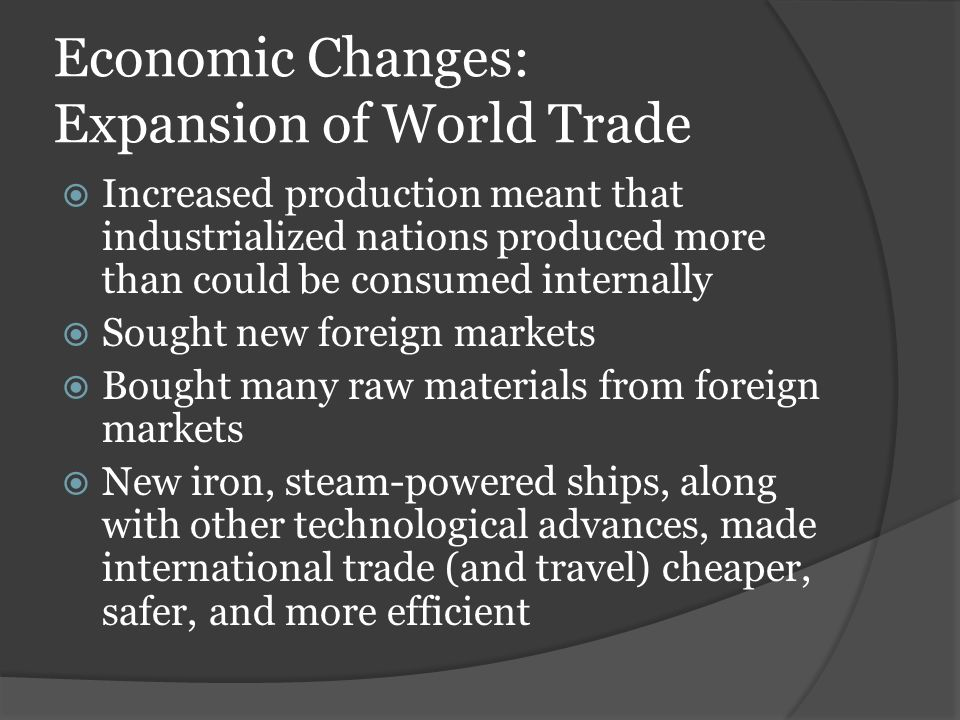 Economic Changes: Expansion of World Trade