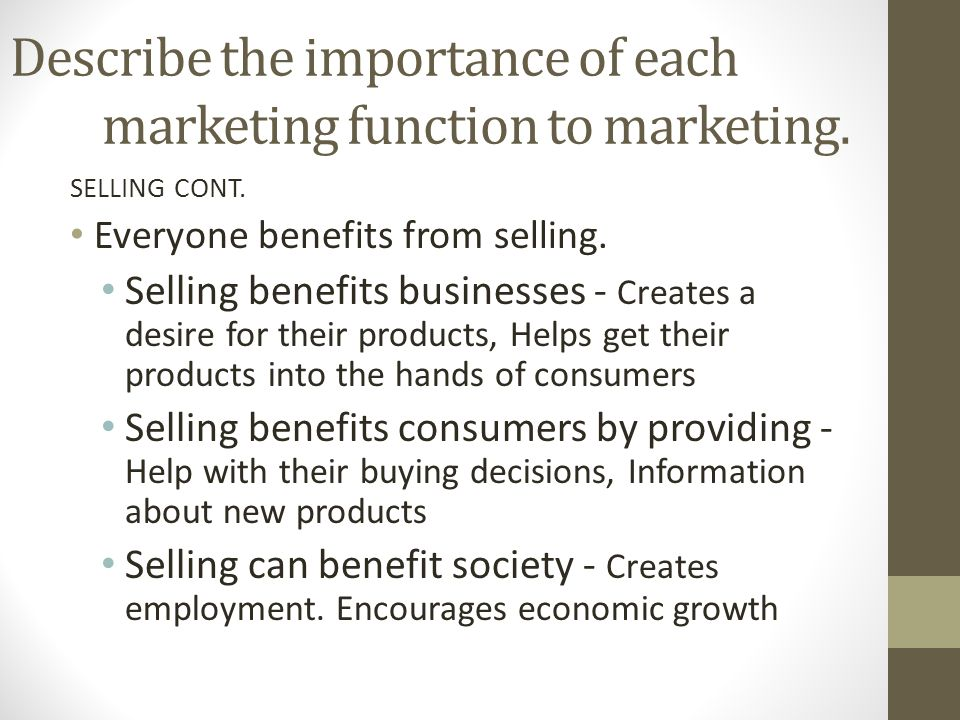functions and importance of marketing Important functions of marketing involves collecting marketing information making plans for product, standardization , packaging and labeling, set pricing.