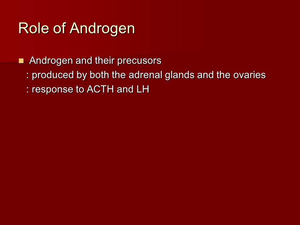 Role of Androgen Androgen and their precusors
