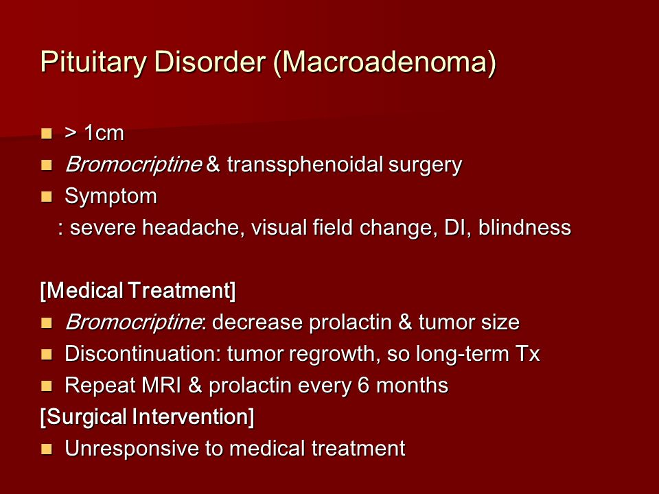 Pituitary Disorder (Macroadenoma)